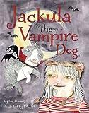Jackula the Vampire Dog, Ian Punnett, 1592984258