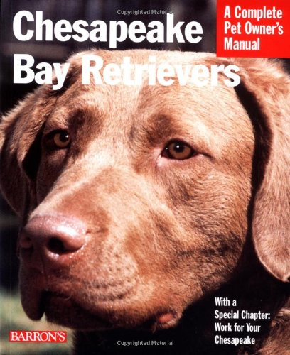 Chesapeake Bay Retrievers (Complete Pet Owner's Manuals)