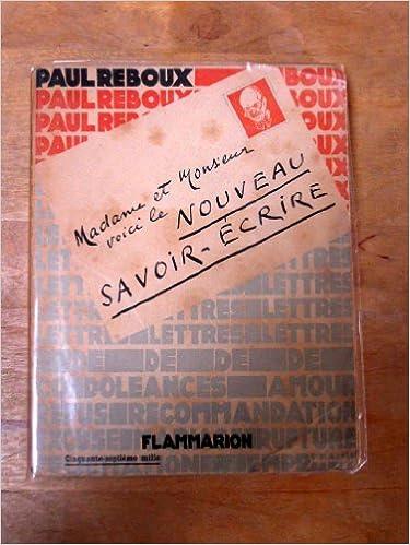 b657ca82888 Amazon.fr - Madame et monsieur voici le nouveau savoir-écrire - Reboux Paul  - Livres