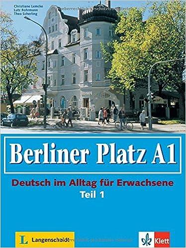 Ilmaiset kirjat tietokone pdf-lataus Berliner Platz in Halbbanden: Lehr- Und Arbeitsbuch A1 - Teil 1 (Kapitel 1-6) MIT CD Zum Arbeitsbuch (German Edition) in Finnish MOBI