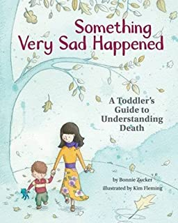 Book Cover: Something Very Sad Happened: A Toddler's Guide to Understanding Death