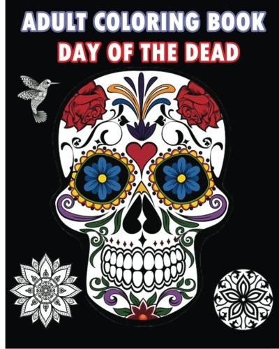 Amazon Adult Coloring Book Day Of The Dead An Adult Coloring