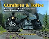 Cumbres & Toltec: A Photographic Tribute to America's Most Spectacular Scenic Railway by Sam Furukawa front cover
