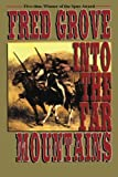 Into the Far Mountains, Fred Grove, 1477841385