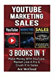 img - for YouTube: Marketing: Sales: 3 Books in 1: Make Money With YouTube, Market Like A Pro & Crush It In Sales (YouTube Social Media Business Marketing ... Followers and Advertising and Tips Book) book / textbook / text book