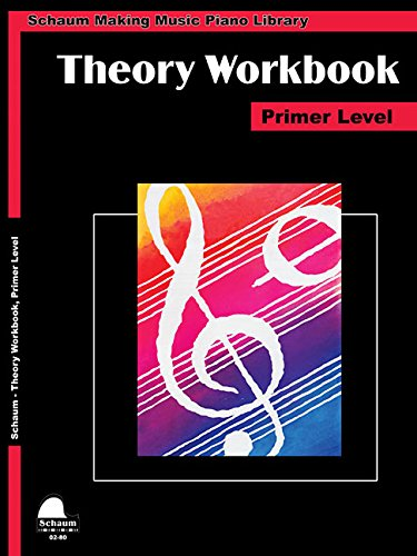 Theory Workbook - Primer: Schaum Making Music Piano Library (Schaum Publications Theory Workbook) (Workbook Theory Piano)