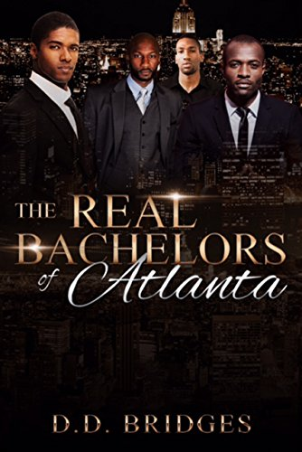 The Real Bachelors of Atlanta (Single In The City Series Book 1)