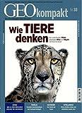 GEO kompakt 33/2012: Wie Tiere denken