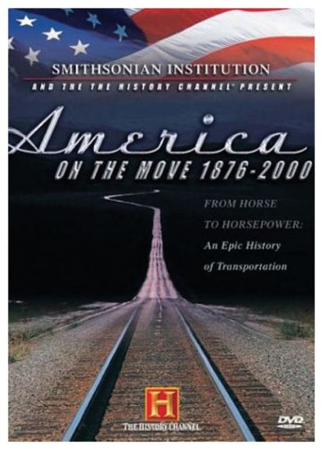 America on the Move 1876-2000 (History Channel) (Ame 2000)