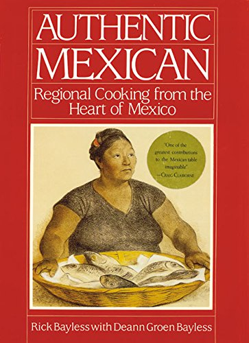 Authentic Mexican: Regional Cooking from the Heart of ()