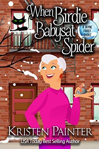 When Birdie Babysat Spider: A Jayne Frost Short]()