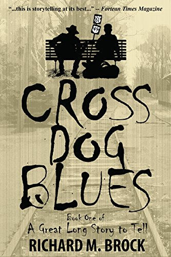 CROSS DOG BLUES: Book One of A Great Long Story to Tell
