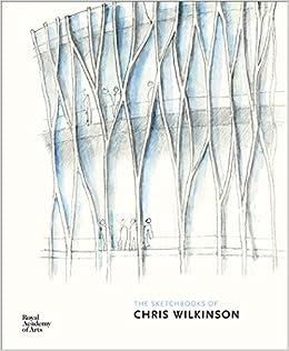 The Sketchbooks of Chris Wilkinson: Chris Wilkinson