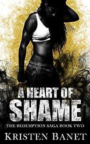 A Heart of Shame (The Redemption Saga Book 2)