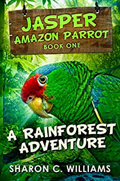 A Rainforest Adventure (Jasper - Amazon Parrot Book 1)