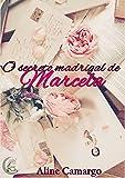 O secreto madrigal de Marcela