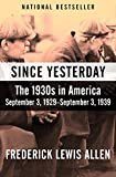 "A ""wonderfully written account of America in the '30s,"" the follow-up to Only Yesterday examines Black Tuesday through the end of the Depression (The New York Times).Wall Street Journal Bestseller Opening on September 3, 1929, in the days before t..."