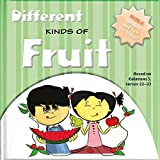 Different Kinds of Fruits: Bible Wisdom and Fun for Today! (Big thoughts for little minds)