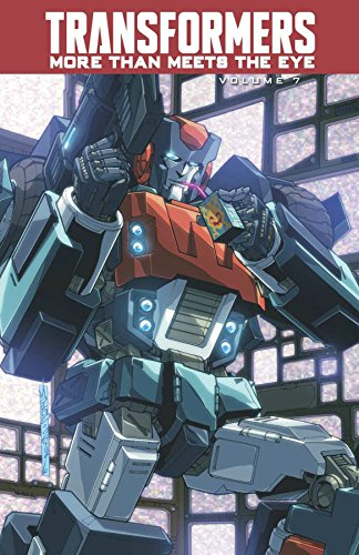 Transformers: More Than Meets The Eye Volume 7 (Transformers More Than Meets The Eye Issue 1)