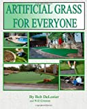 Artificial Grass for Everyone, Bob DeLozier and Will Grissom, 1456320777