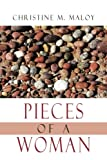 Pieces of a Woman, Christine M. Maloy, 1425941990