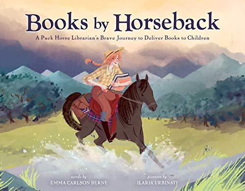 Book Cover: Books by Horseback: A Librarian's Brave Journey to Deliver Books to Children