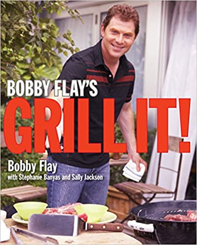 Bobby Flay's Grill It!: A Cookbook best grilling cookbooks