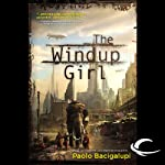 The Windup Girl | Paolo Bacigalupi