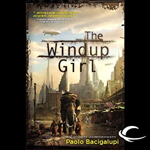 The Windup Girl Hörbuch
