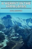 A Hermit in the Himalayas by Paul Brunton (2006-11-12)