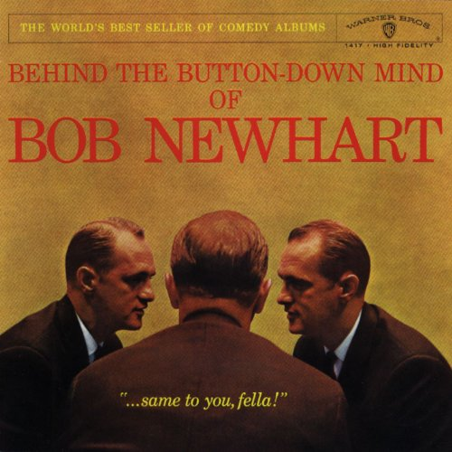 Behind The Button-Down Mind Of Bob Newhart (The Button Down Mind Of Bob Newhart)
