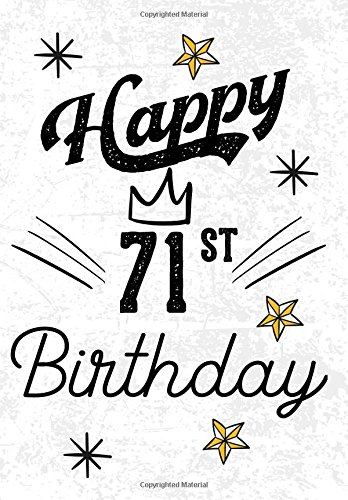 Happy 71st Birthday: Birthday Gifts For Men, Birthday Journal Notebook For 71 Year Old For Journaling & Doodling, 7 x 10, (Birthday Keepsake Book)