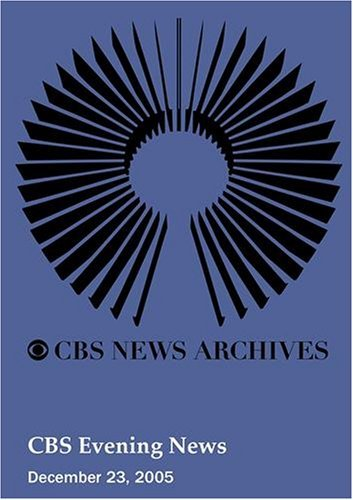 CBS Evening News (December 23, 2005) by CBS