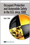 Occupant Protection and Automobile Safety in the U.S. since 1900, Roger F. Wells, 0768035295