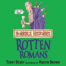 Horrible Histories: Rotten Romans Audiobook by Terry Deary, Martin Brown Narrated by Terry Deary
