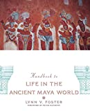 img - for Handbook to Life in the Ancient Maya World book / textbook / text book
