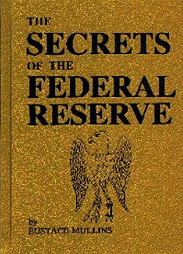 The Secrets of the Federal - Bank Federal Reserve