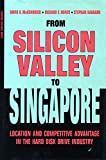 img - for From Silicon Valley to Singapore: Location and Competitive Advantage in the Hard Disk Drive Industry (Stanford Business Books) book / textbook / text book