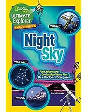 Ultimate Explorer Field Guide: Night Sky: Find Adventure! Go Outside! Have Fun! Be a Backyard Stargazer!
