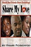 Share My Love, Shari Robinson, 1435715632