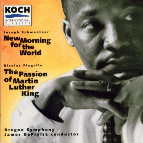 Schwantner: New Morning for the World / Passion of Martin Luther King