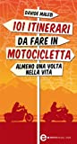 Image de 101 itinerari da fare in motocicletta almeno una volta nella vita (eNewton Manuali e guide) (Italian Edition)