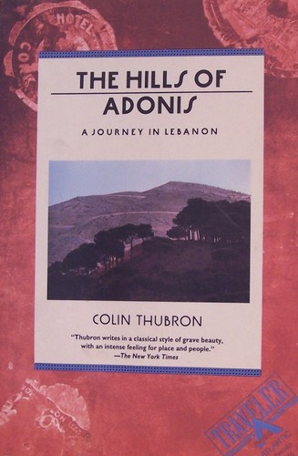 The Hills of Adonis: A Journey in Lebanon