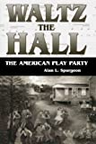 Waltz the Hall, Alan L. Spurgeon, 1604733810