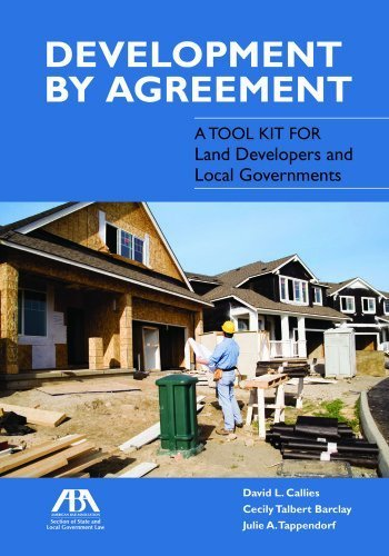 Development by Agreement: A Tool Kit for Land Developers and Local Governments Pap/Cdr edition by Callies, David L., Barclay, Cecily Talbert, Tappendorf, Juli (2014) Paperback