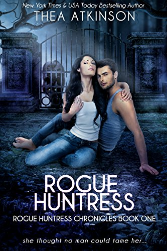 Rogue Huntress: a new adult urban fantasy novel (Rogue Huntress Chronicles Book 1) (Badass Characters)