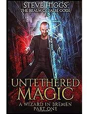 Untethered Magic: A wizard in Bremen Part 1