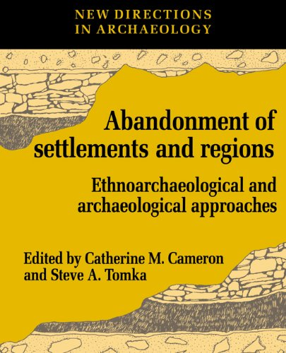 Abandonment of Settlements: Ethnoarchaeological and Archaeological Approaches (New Directions in Archaeology)