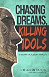 Chasing Dreams, Killing Idols:A Story of Almost Famous