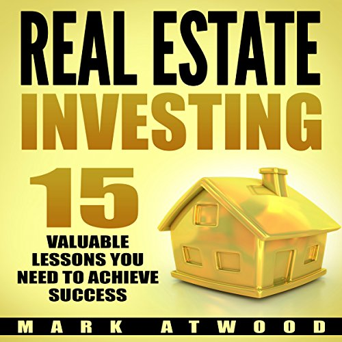 F.R.E.E Real Estate Investing: 15 Valuable Lessons Needed to Achieve Success R.A.R